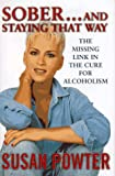 Sober and Staying That Way, Susan Powter, 0684815958