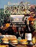 Bounty of Biltmore Cookbook, Whitney Wheeler Pickering, 0848719557