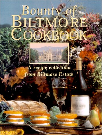Antique Biltmore Collection - Bounty of Biltmore Cookbook: A Recipe Collection from Biltmore Estate