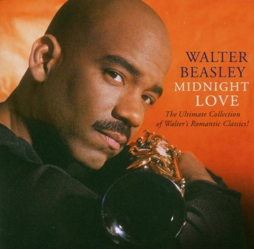 Midnight Love Collection (Midnight Love: The Ultimate Collection by Walter Beasley (2003-01-07))