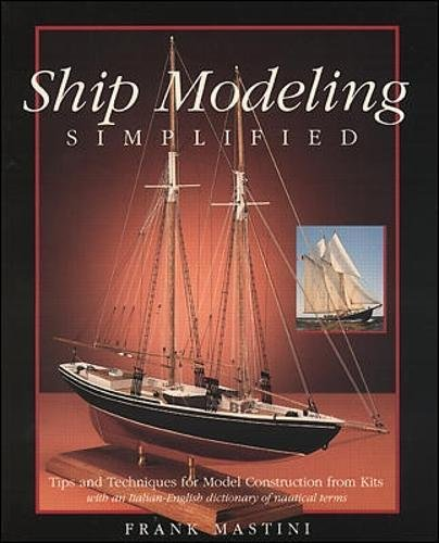 Ship Modeling Simplified: Tips and Techniques for Model Construction from ()