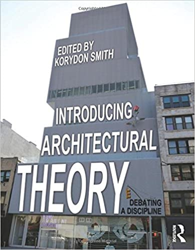 Introducing Architectural Theory Debating a Discipline