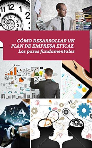 Descargar Libro Como Desarrollar Un Plan De Empresa: Los Pasos Fundamentales De Miguel A. Miguel A. De La Vega
