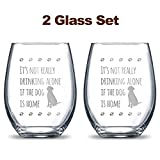 It's Not Really Drinking Alone if the Dog is Home 21oz. Etched Stemless Wine Glasses | 2 Glass Set Packed in an Stylish Gift Box | Premium Hand Etching | The Perfect Dog Lovers Gift