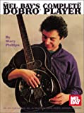 Complete Dobro Player, Stacy Phillips, 0786601132