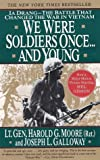 We Were Soldiers Once... and Young: Ia Drang--The Battle That Changed the War in Vietnam, Harold G. Moore, 0060975768