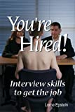 1: You're Hired! Interview Skills to Get the Job