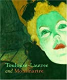 Toulouse-Lautrec and Montmartre by Richard Thomson front cover