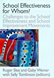 School Effectiveness for Whom? (Student outcomes & the reform of education), , 0750706694
