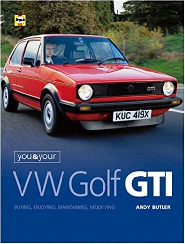 You and Your VW Golf GTI: Buying, Enjoying, Maintaining and Modifying You & your: Amazon.es: Andy Butler: Libros en idiomas extranjeros