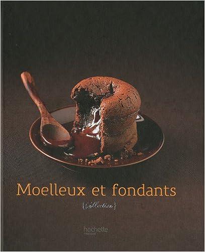 Moelleux et fondants - Catherine Moreau, Natacha Nikouline sur Bookys