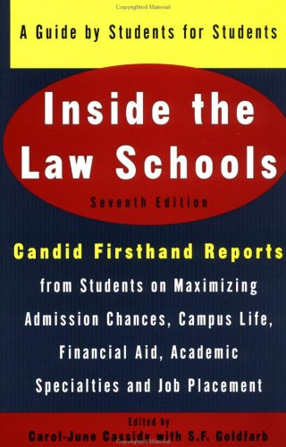 Inside the Law Schools: A Guide by Students for Students (Goldfarb, Sally F//Inside the Law Schools)