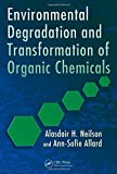 img - for Environmental Degradation and Transformation of Organic Chemicals book / textbook / text book
