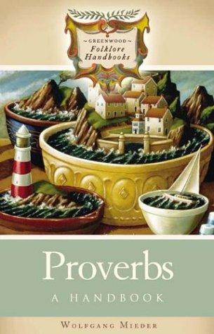 Proverbs: A Handbook (Greenwood Folklore Handbooks)