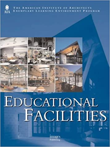 Educational Facilities: American Institute of Architects