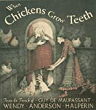 Image of When Chickens Grow Teeth