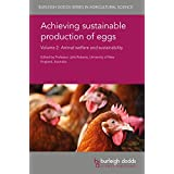 Achieving sustainable production of eggs Volume 2: Animal welfare and sustainability