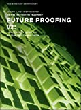 img - for Future Proofing 02: Stuart Lipton, Richard Rogers, Chris Wise and Malcolm Smith (Edward P. Bass Distinguished Visiting Architecture Fellowship) book / textbook / text book