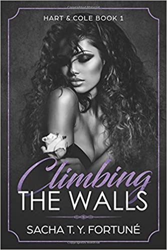 Climbing The Walls (Hart & Cole) Paperback by Sacha T. Y. Fortuné