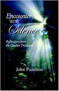 Encounter with Silence: Reflections from the Quaker Tradition