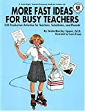 More Fast Ideas for Busy Teachers: One Hundred Productive Activities for Teachers, Substitutes, and Parents