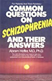 Common Questions on Schizophrenia and Their Answers, Abram Hoffer, 0879833777