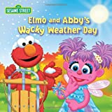 Elmo and Abby's Wacky Weather Day (Sesame Street), Naomi Kleinberg, 0375872442