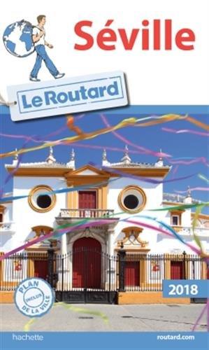 Guide du Routard Séville 2018 Broché – 27 décembre 2017 Collectif Hachette Tourisme 2012800378 TRAVEL / General