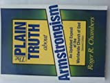 img - for Plain Truth About Armstrongism by Roger R. Chambers (1988-06-03) book / textbook / text book