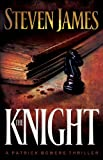 The Knight by Steven James front cover