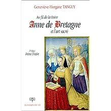 Au fil de la Loire, Anne de Bretagne et l'art sacré