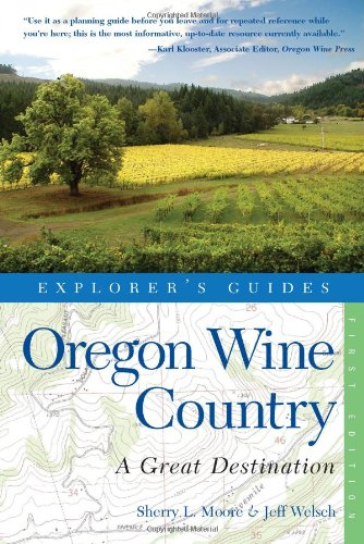 - Explorer's Guide Oregon Wine Country: A Great Destination (Explorer's Great Destinations)