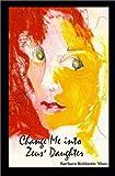 Change Me into Zeus's Daughter, Barbara Robinette Moss, 0931209854
