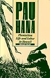 Pau Hana, Ronald T. Takaki, 0824809564