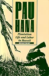Pau Hana: Plantation Life and Labor in Hawaii, 1835-1920