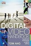 Digital Video Handbook, Tom Ang, 0756609429