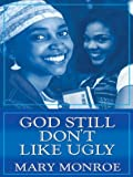 God Still Don't Like Ugly, Mary Monroe, 078626361X