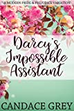 Darcy's Impossible Assistant (A Modern Pride and Prejudice Variation)
