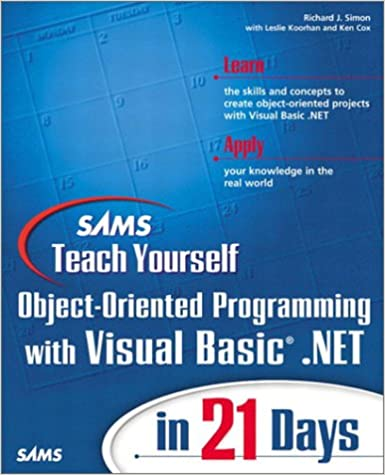 Sams Teach Yourself Object-Oriented Programming with VB NET in 21