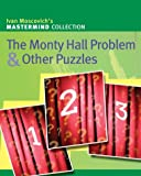 The Monty Hall Problem and Other Puzzles, Ivan Moscovich, 1402716680