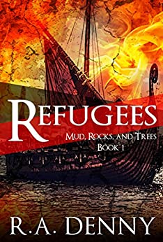 Refugees (Mud, Rocks, and Trees Book 1) by [Denny, R.A.]