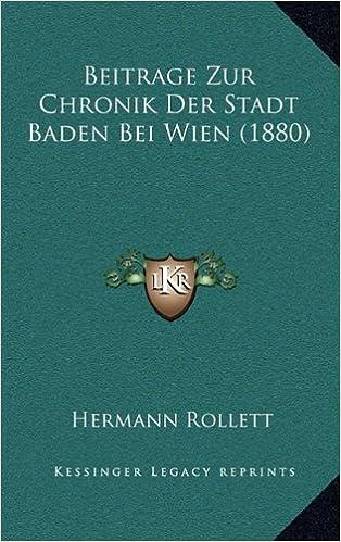 Buy Beitrage Zur Chronik Der Stadt Baden Bei Wien 1880 Book Online
