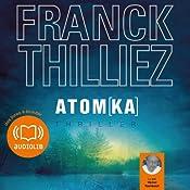Atomka (Franck Sharko & Lucie Hennebelle 3)   Franck Thilliez