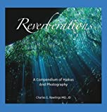 Reverberations, a Compendium of Haikus and Photography