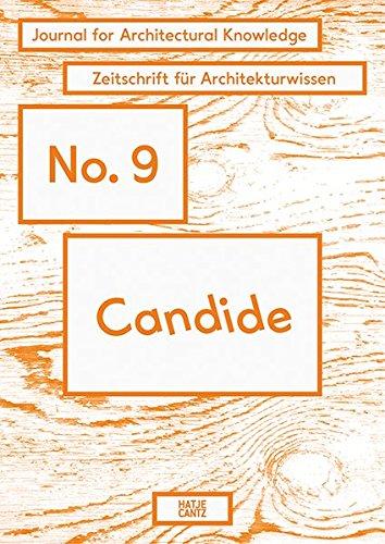 Candide. Journal for Architectural Knowledge: No. 9 (Englisch) Taschenbuch – 20. Juli 2015 Anne Kockelkorn Susanne Schindler Axel Sowa Hatje Cantz Verlag
