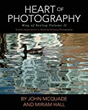 img - for Heart of Photography: Further Explorations in Nalanda Miksang Photography (Way of Seeing) book / textbook / text book
