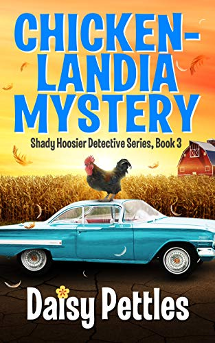 Chickenlandia Mystery (Shady Hoosier Detective Agency Series Book 3) by [Pettles, Daisy]