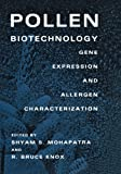 Pollen Biotechnology : Gene Expression and Allergen Characterization, Mohapatra, Shyam S. and Knox, R. B., 147570237X