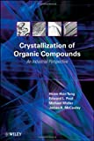 img - for Crystallization of Organic Compounds: An Industrial Perspective 1st edition by Tung, Hsien-Hsin, Paul, Edward L., Midler, Michael, McCauley (2009) Hardcover book / textbook / text book