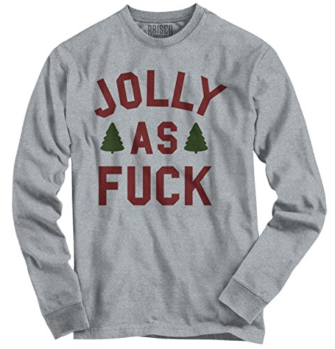 Jolly As Fuck Trendy Cool Fashion Funny Rude Nasty Christmas Long Sleeve Tee (Christmas Merry Jolly)